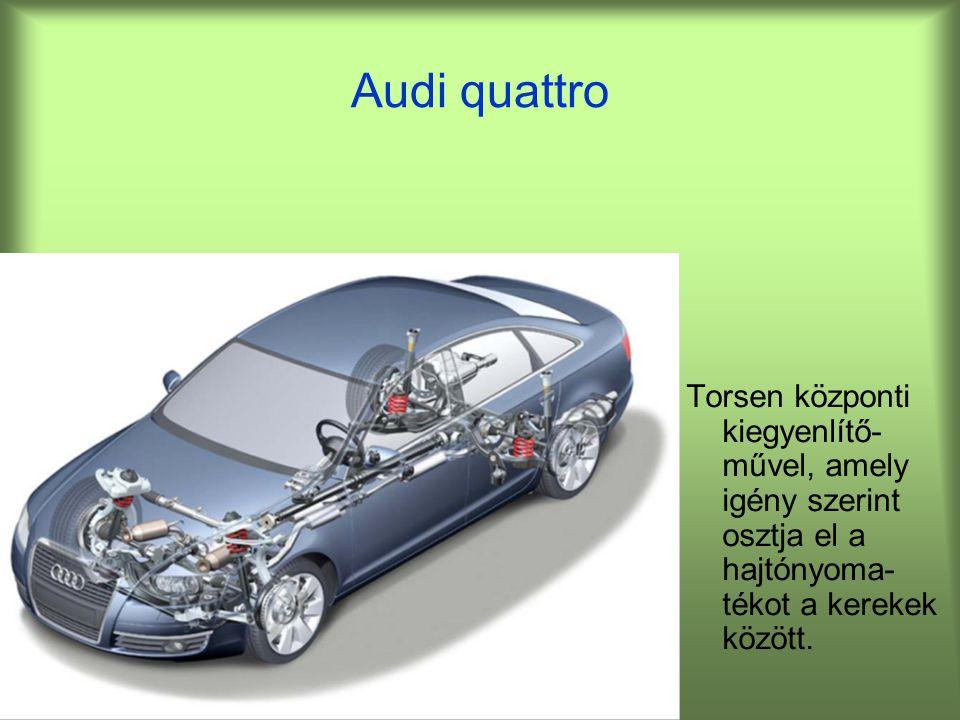 Audi quattro Torsen központi kiegyenlítő- művel, amely igény szerint osztja el a hajtónyoma- tékot a kerekek között.