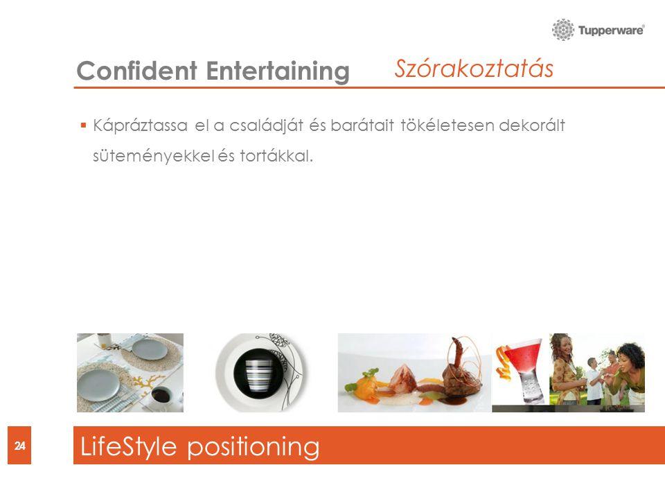 LifeStyle positioning 24 Confident Entertaining  Kápráztassa el a családját és barátait tökéletesen dekorált süteményekkel és tortákkal.