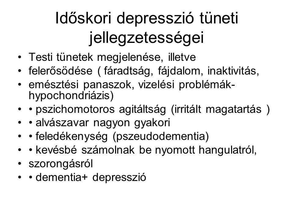 Időskori depresszió tüneti jellegzetességei Testi tünetek megjelenése, illetve felerősödése ( fáradtság, fájdalom, inaktivitás, emésztési panaszok, vi