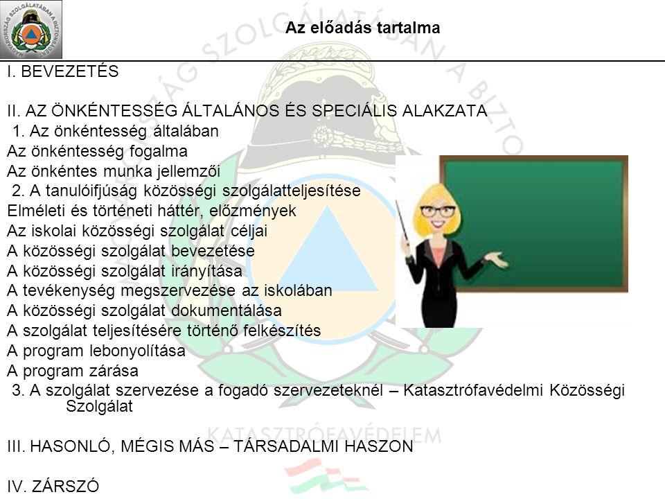 I.BEVEZETÉS II. AZ ÖNKÉNTESSÉG ÁLTALÁNOS ÉS SPECIÁLIS ALAKZATA 1.