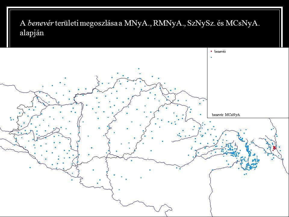 A benevér területi megoszlása a MNyA., RMNyA., SzNySz. és MCsNyA. alapján