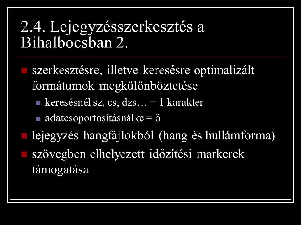 2.4. Lejegyzésszerkesztés a Bihalbocsban 2.
