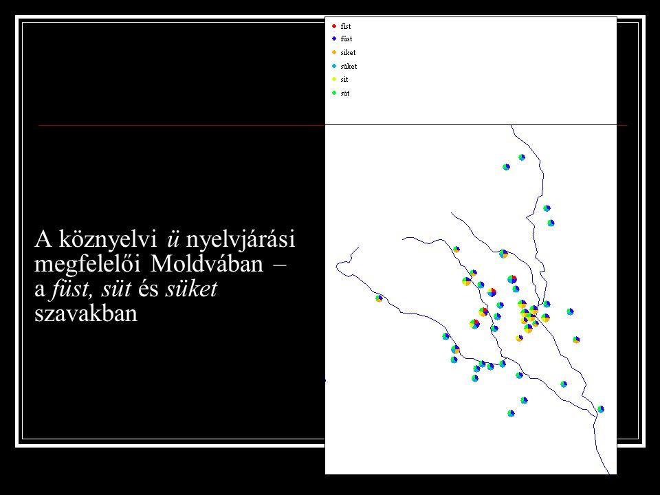 A köznyelvi ü nyelvjárási megfelelői Moldvában – a füst, süt és süket szavakban