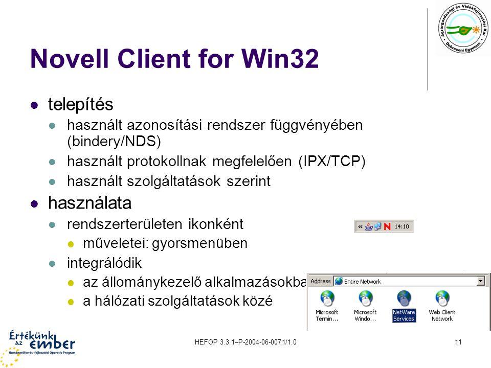 HEFOP 3.3.1–P-2004-06-0071/1.011 Novell Client for Win32 telepítés használt azonosítási rendszer függvényében (bindery/NDS) használt protokollnak megf