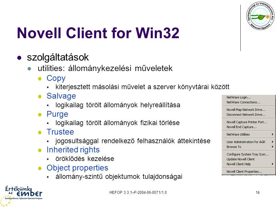 HEFOP 3.3.1–P-2004-06-0071/1.014 Novell Client for Win32 szolgáltatások utilities: állománykezelési műveletek Copy  kiterjesztett másolási művelet a