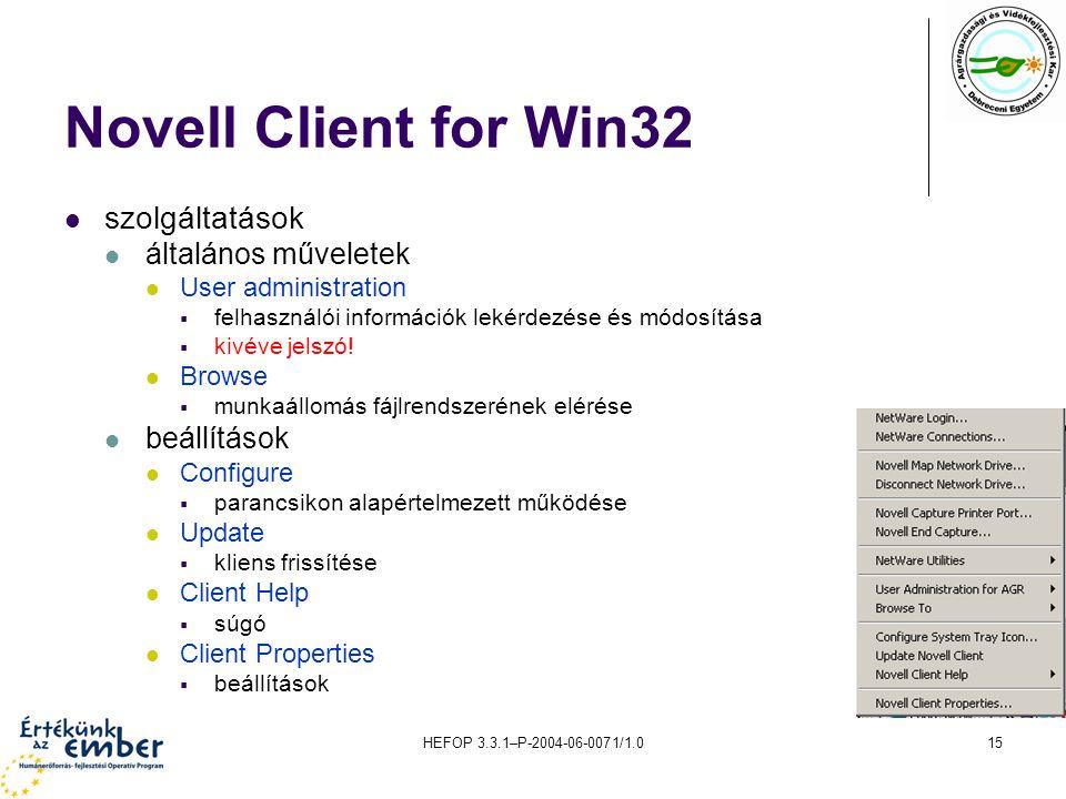 HEFOP 3.3.1–P-2004-06-0071/1.015 Novell Client for Win32 szolgáltatások általános műveletek User administration  felhasználói információk lekérdezése