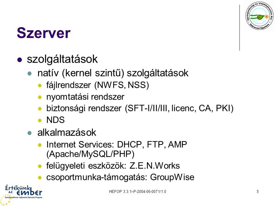 HEFOP 3.3.1–P-2004-06-0071/1.016 NDS Netware Directory Service egységes, osztott(an tárolt) hálózati azonosítási és nyilvántartási rendszer objektumai gyökér (root): csak 1 van belőle, logikai és hivatkozási azonosító tároló (container): csoportosító objektum  country (ország), organization (szervezet), organization unit (szervezeti egység) levél: információ-tároló objektum  user (felhasználó), server (számítógép), volume (kötet),...