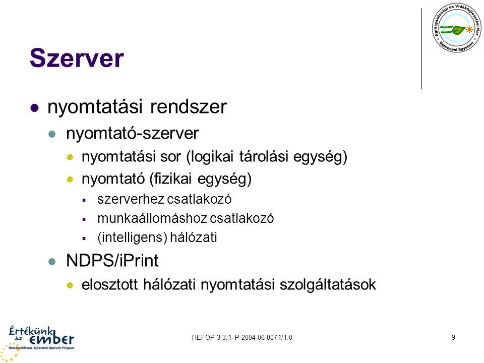 HEFOP 3.3.1–P-2004-06-0071/1.010 Kliens befogadó operációs rendszer függvényében integrálódó kliensprogram saját szolgáltatások befogadó operációs rendszer (támogatott) szolgáltatásai általában nem minden szerver-szolgáltatás támogatott