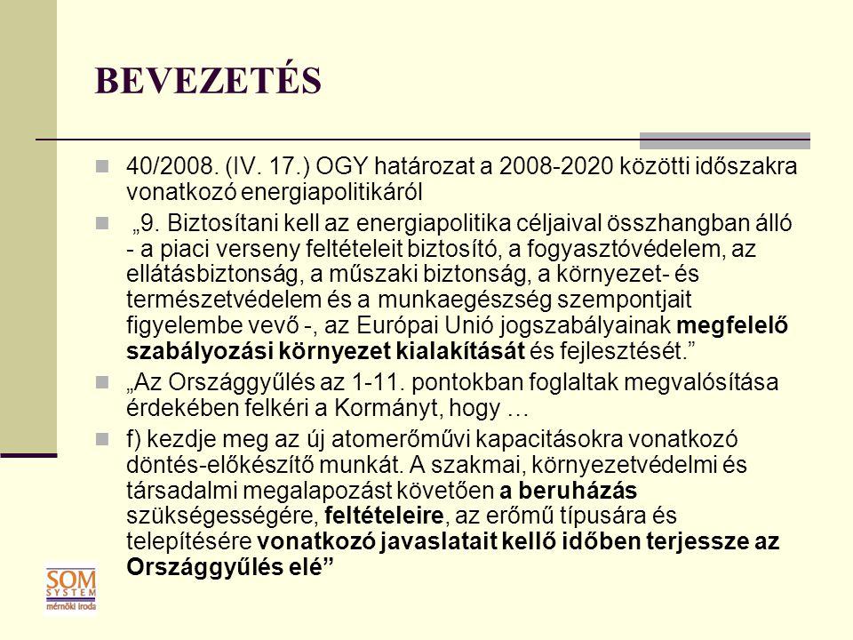 """BEVEZETÉS 40/2008. (IV. 17.) OGY határozat a 2008-2020 közötti időszakra vonatkozó energiapolitikáról """"9. Biztosítani kell az energiapolitika céljaiva"""
