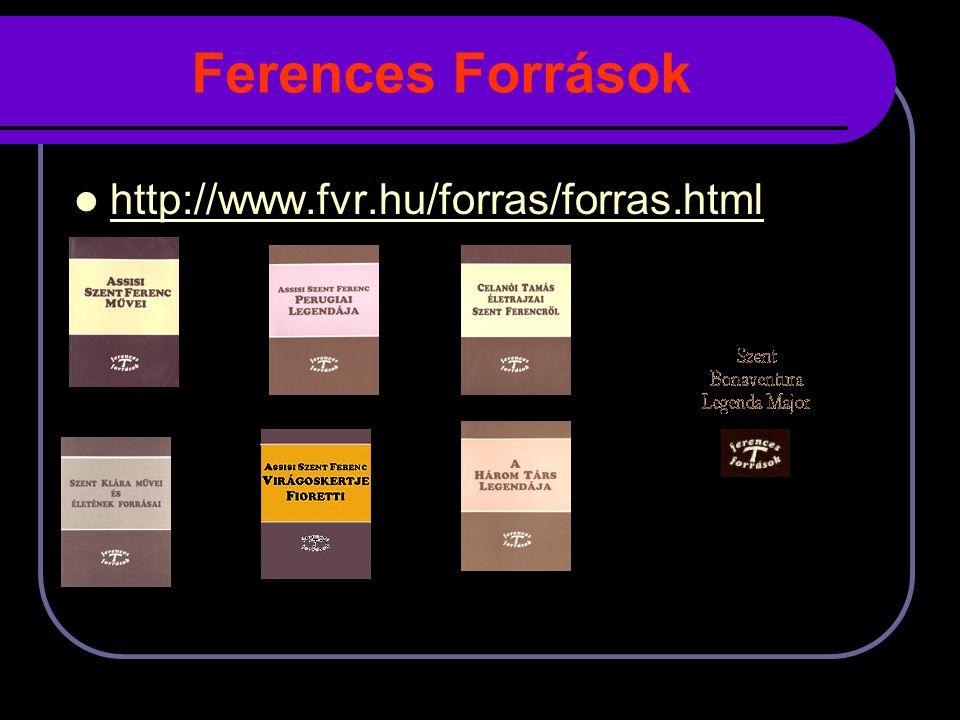 Ferences Források http://www.fvr.hu/forras/forras.html