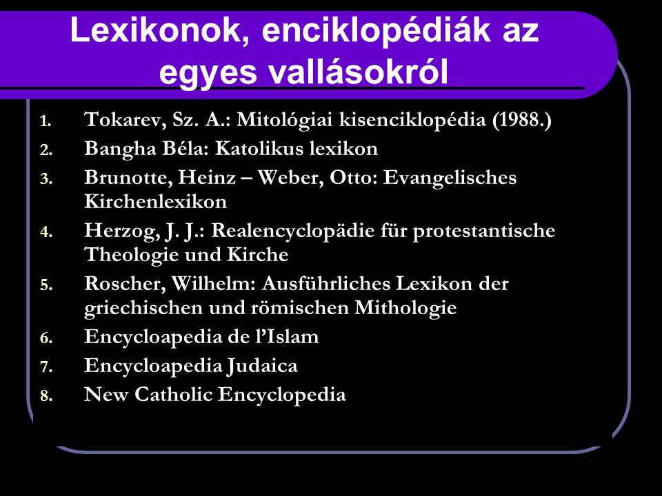 Lexikonok, enciklopédiák az egyes vallásokról 1.Tokarev, Sz.