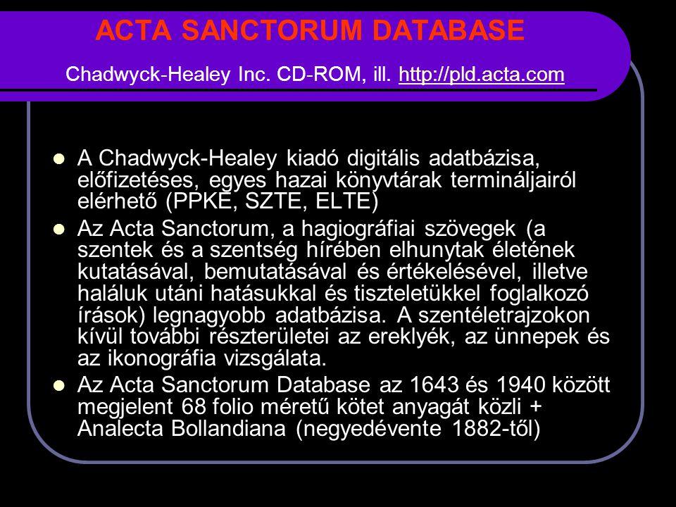 ACTA SANCTORUM DATABASE Chadwyck-Healey Inc.CD-ROM, ill.