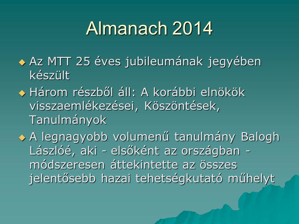 Almanach 2014  Az MTT 25 éves jubileumának jegyében készült  Három részből áll: A korábbi elnökök visszaemlékezései, Köszöntések, Tanulmányok  A le