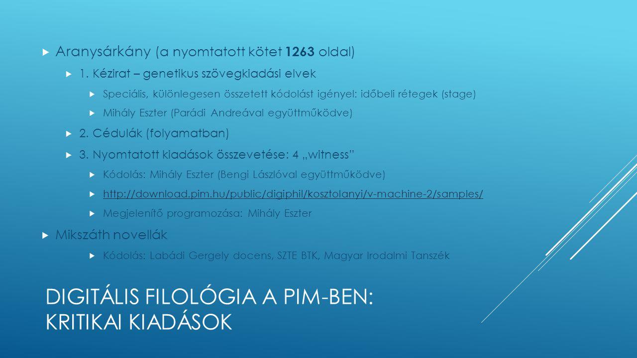 DIGITÁLIS FILOLÓGIA A PIM-BEN: KRITIKAI KIADÁSOK  Aranysárkány (a nyomtatott kötet 1263 oldal)  1.