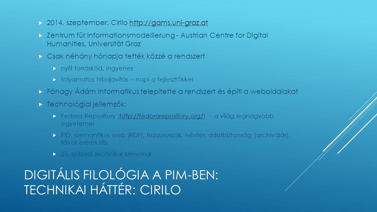 DIGITÁLIS FILOLÓGIA A PIM-BEN: TECHNIKAI HÁTTÉR: CIRILO  2014.