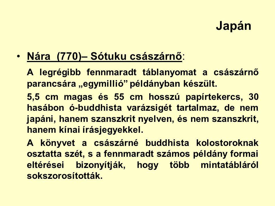 """Japán Nára (770)– Sótuku császárnő: A legrégibb fennmaradt táblanyomat a császárnő parancsára """"egymillió"""" példányban készült. 5,5 cm magas és 55 cm ho"""