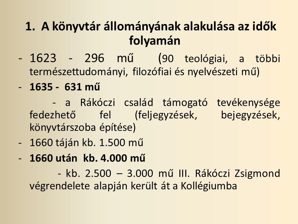 -1726 – 1.314 mű - alig 100 kötet maradt meg a bujdosás előtti állományból - 10 magyar nyelvű és két kézirat -1766 – 2.569 mű -1790 – 4.069 mű - 257 magyar nyelvű, 410 magyar szerzőtől való latin nyelvű mű -1823 – 15.000 mű - Szombathy János személyében akadémiai tanár állt a könyvtár élére 1783 - tól - - két figyelemreméltó magánkönyvtár érkezezett a Nagykönyvtárba (a Beleznay könyvtár 2.308 művel, a Kazinczy könyvtár 1.511 könyvvel, 1.081 rézmetszettel és 19 kézirattal)