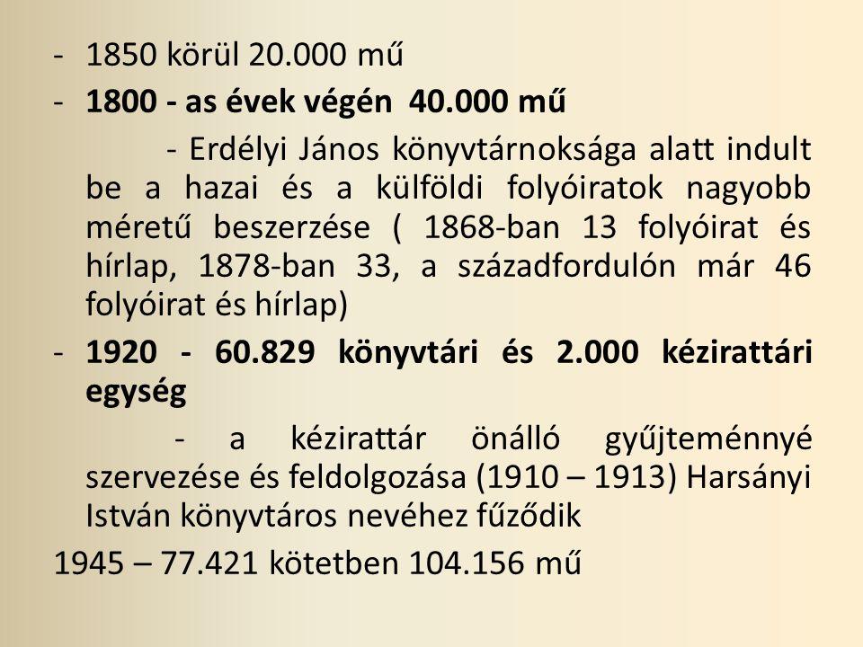 -1979 – 262.998 könyvtári és 20.047 kézirattári egység -2000 – 317.696 könyvtári, 87.928 kézirattári és 20.932 folyóirattári egység -2012.