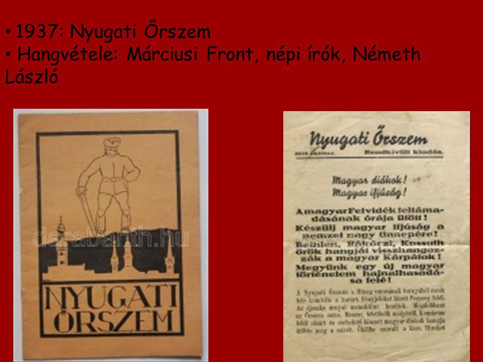 1937: Nyugati Őrszem Hangvétele: Márciusi Front, népi írók, Németh László