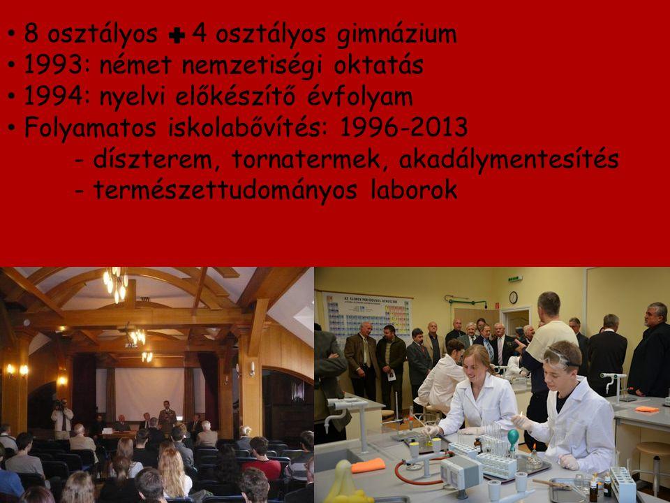 8 osztályos 4 osztályos gimnázium 1993: német nemzetiségi oktatás 1994: nyelvi előkészítő évfolyam Folyamatos iskolabővítés: 1996-2013 - díszterem, to