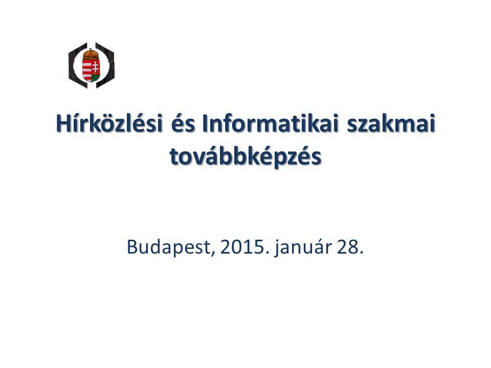 Hírközlési és Informatikai szakmai továbbképzés Budapest, 2015. január 28.