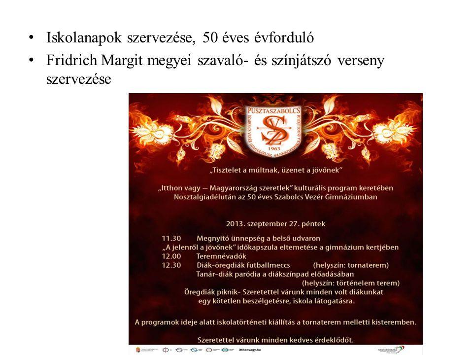 Iskolanapok szervezése, 50 éves évforduló Fridrich Margit megyei szavaló- és színjátszó verseny szervezése