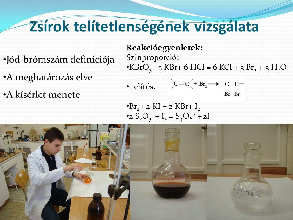 Zsírok telítetlenségének vizsgálata Jód-brómszám definíciója A meghatározás elve A kísérlet menete Reakcióegyenletek: Szinproporció: KBrO 3 + 5 KBr+ 6