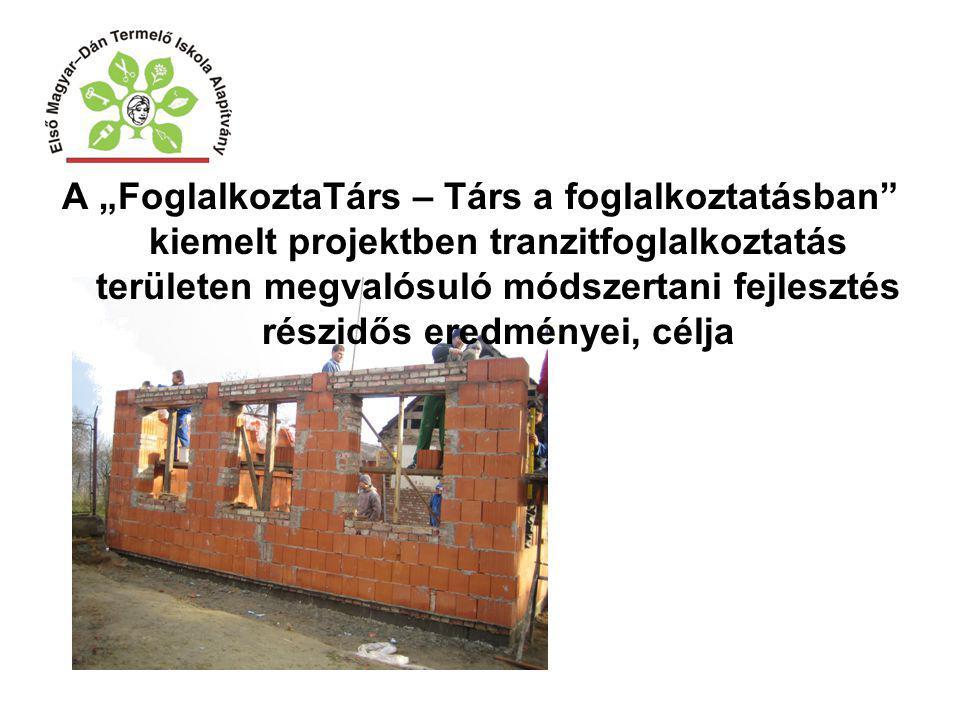 """A """"FoglalkoztaTárs – Társ a foglalkoztatásban"""" kiemelt projektben tranzitfoglalkoztatás területen megvalósuló módszertani fejlesztés részidős eredmény"""