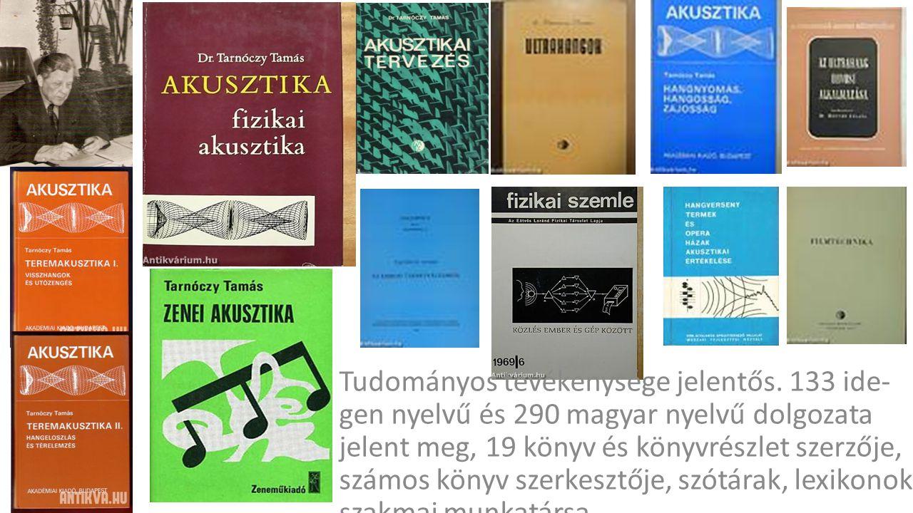 Tudományos tevékenysége jelentős. 133 ide- gen nyelvű és 290 magyar nyelvű dolgozata jelent meg, 19 könyv és könyvrészlet szerzője, számos könyv szerk