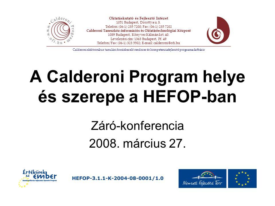 A Calderoni Program, mint lehetőség: Hozzájárulhat hálózatok építéséhez Támogatja a HEFOP projektet megvalósítók terjesztési tevékenységét Csatlakozási lehetőséget biztosít felsőoktatással foglalkozó intézmények Lehetőséget hordoz más rendszerekhez történő kapcsolódáshoz