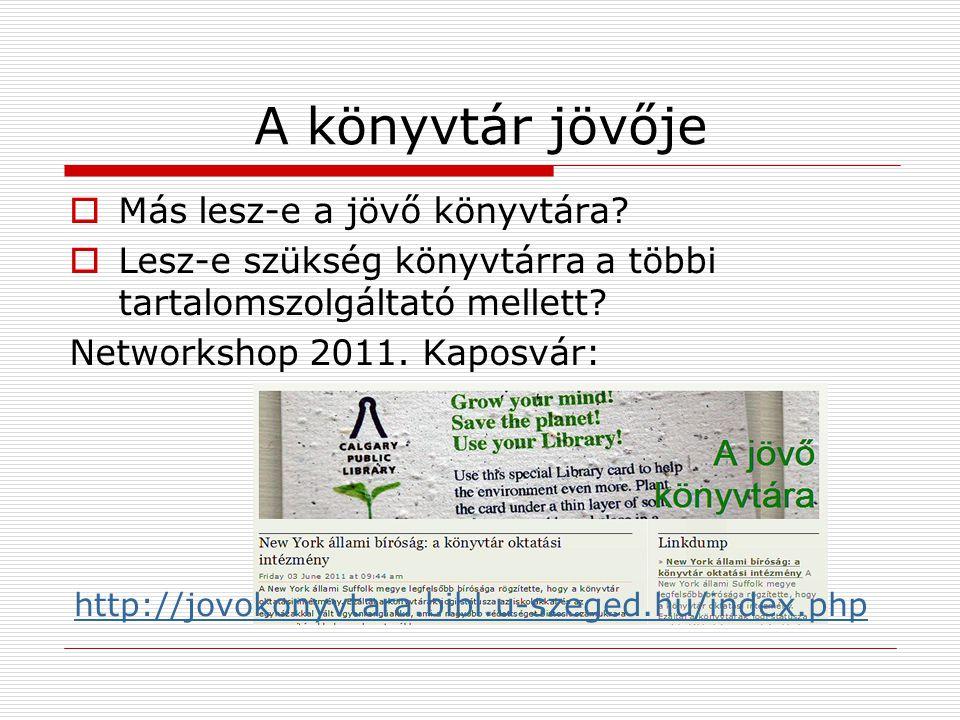 Katalógus 2.0 2010, OCLC-felmérés, (WorldCatLocal): közkedvelt funkciók:  listák készítése és megosztása  a találatként kapott műhöz hasonló dokumentumok böngészésének lehetősége kevésbé népszerűek:  címkézés  könyvismertetés