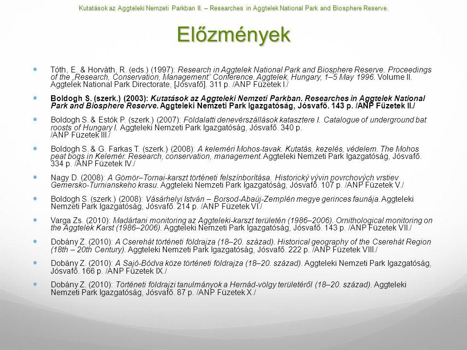 16 szerző 10 megjelent cikk 192 oldal 61 színes és 41 fekete-fehér illusztráció 500 példány Kutatások az Aggteleki Nemzeti Parkban II.