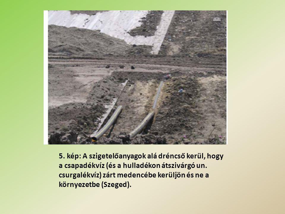 5.kép: A szigetelőanyagok alá dréncső kerül, hogy a csapadékvíz (és a hulladékon átszivárgó un.