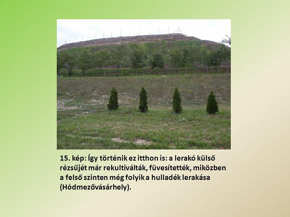 15. kép: Így történik ez itthon is: a lerakó külső rézsűjét már rekultiválták, füvesítették, miközben a felső szinten még folyik a hulladék lerakása (