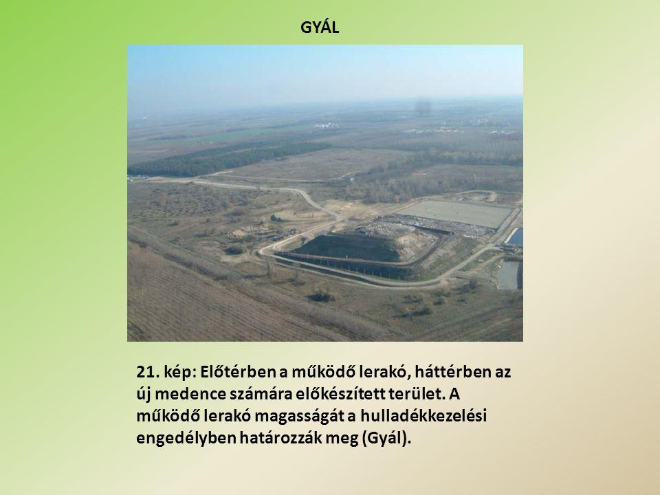 GYÁL 21.kép: Előtérben a működő lerakó, háttérben az új medence számára előkészített terület.
