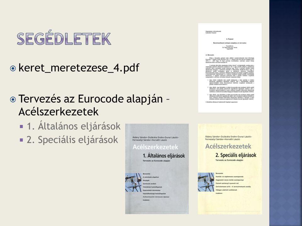  keret_meretezese_4.pdf  Tervezés az Eurocode alapján – Acélszerkezetek  1. Általános eljárások  2. Speciális eljárások