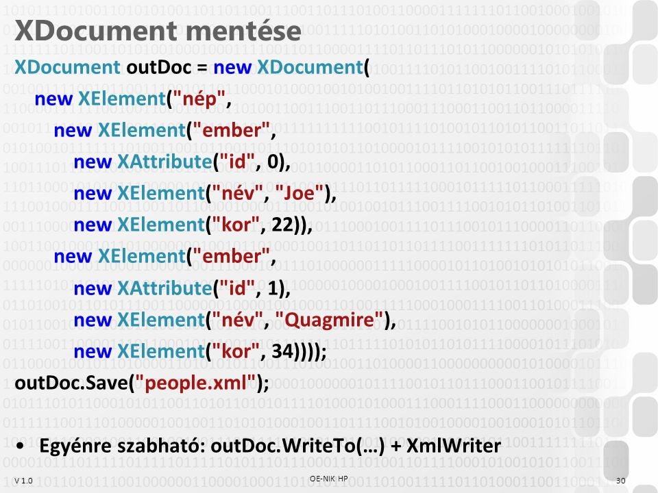 V 1.0 XDocument mentése XDocument outDoc = new XDocument( new XElement(