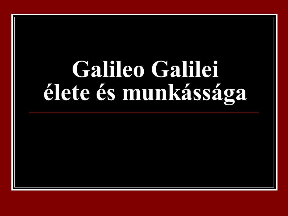 Galileo Galilei élete és munkássága