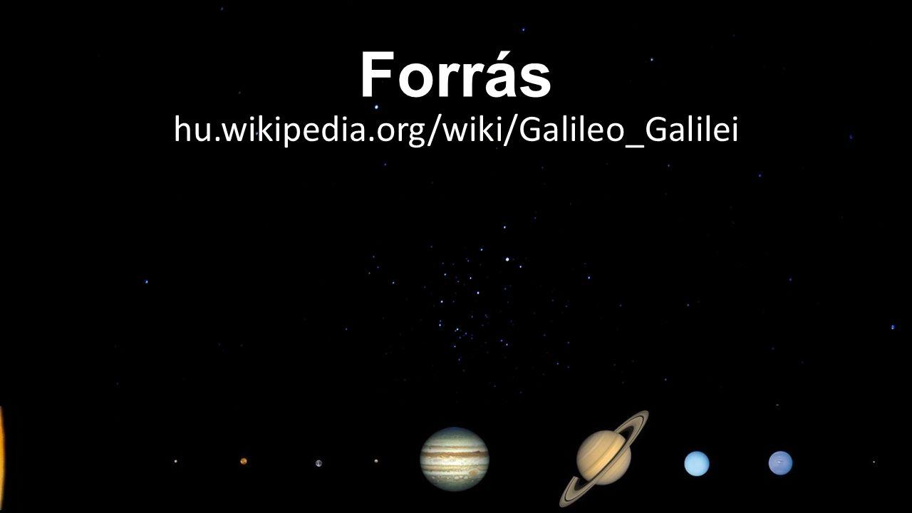 Forrás hu.wikipedia.org/wiki/Galileo_Galilei