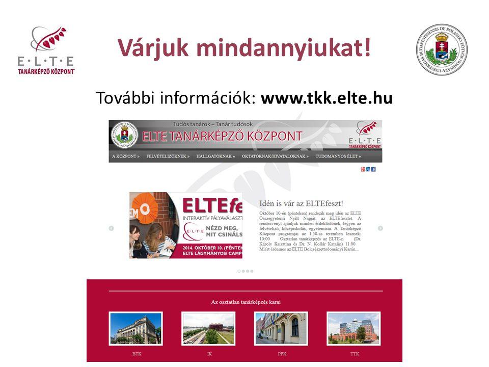 Várjuk mindannyiukat! További információk: www.tkk.elte.hu