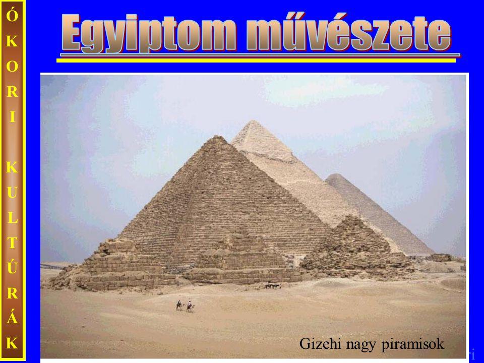 Ecseri ÓKORIKULTÚRÁKÓKORIKULTÚRÁK Gizehi nagy piramisok