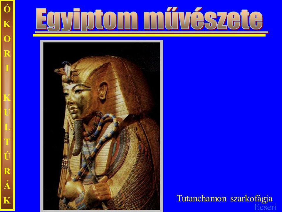 Ecseri ÓKORIKULTÚRÁKÓKORIKULTÚRÁK Tutanchamon szarkofágja