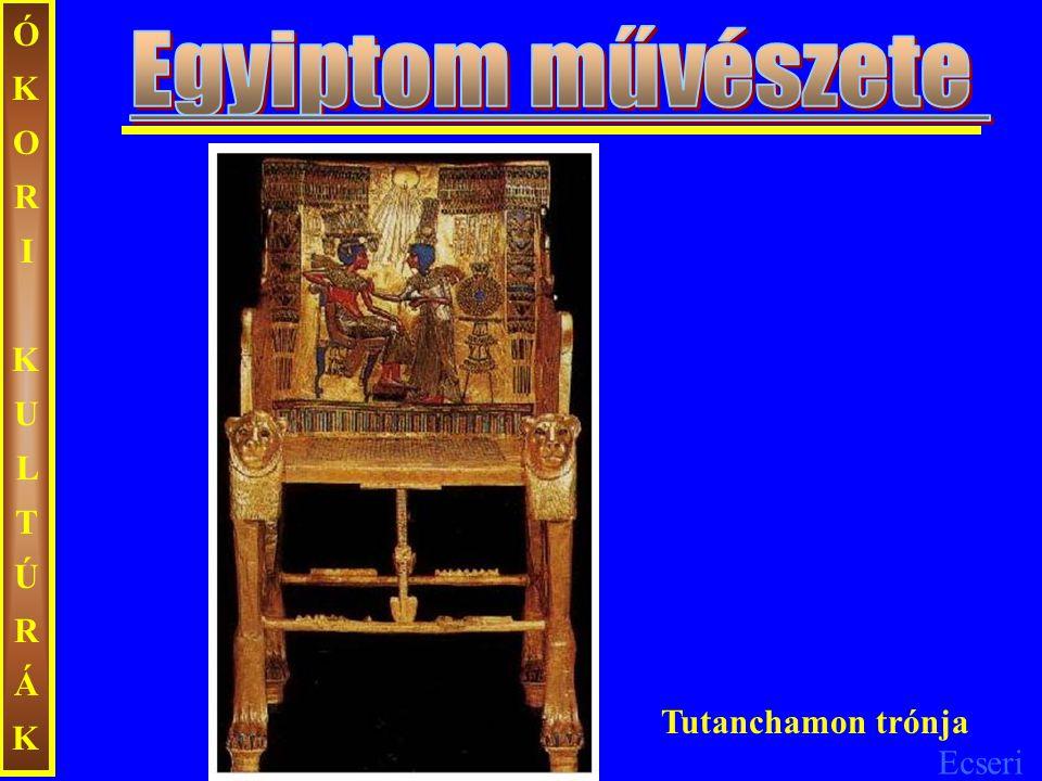 Ecseri ÓKORIKULTÚRÁKÓKORIKULTÚRÁK Tutanchamon trónja