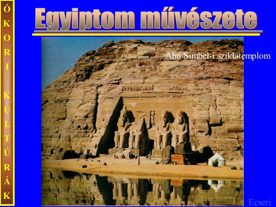 Ecseri ÓKORIKULTÚRÁKÓKORIKULTÚRÁK Abu Simbel-i sziklatemplom