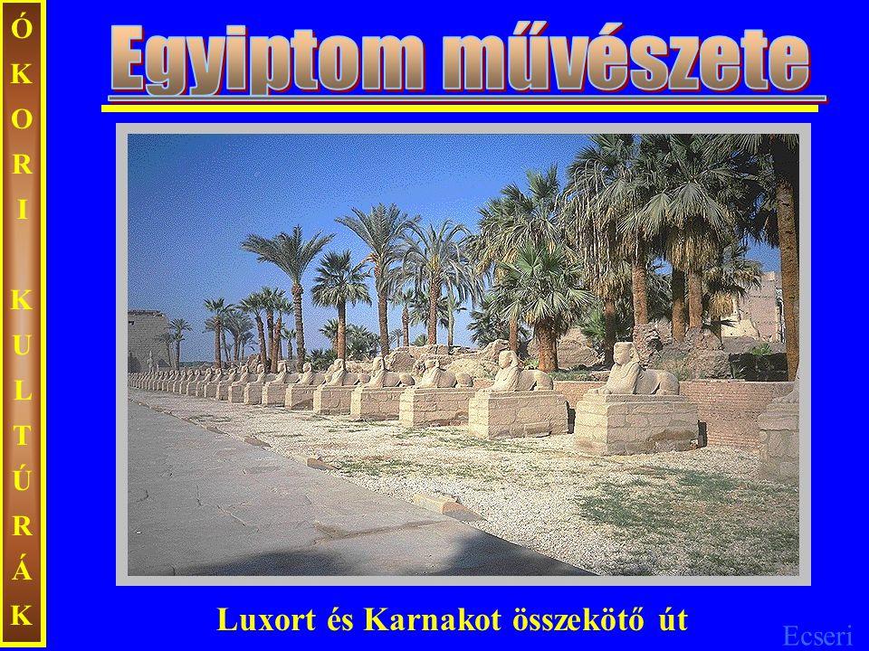 Ecseri ÓKORIKULTÚRÁKÓKORIKULTÚRÁK Luxort és Karnakot összekötő út