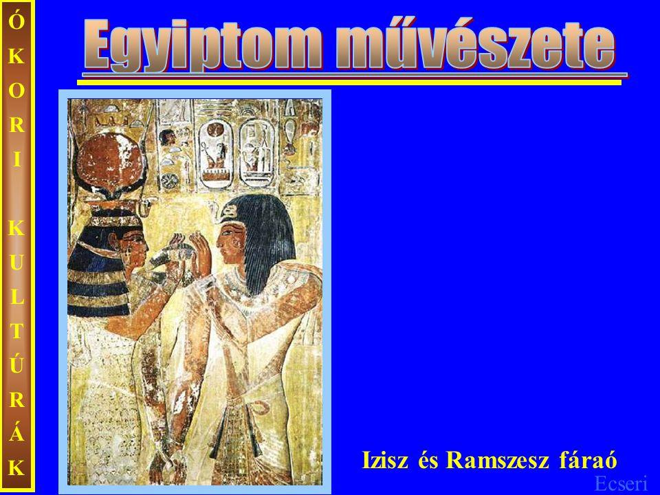 Ecseri ÓKORIKULTÚRÁKÓKORIKULTÚRÁK Izisz és Ramszesz fáraó