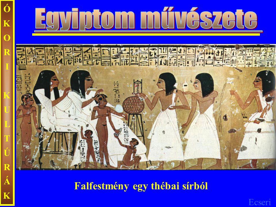 Ecseri ÓKORIKULTÚRÁKÓKORIKULTÚRÁK Falfestmény egy thébai sírból