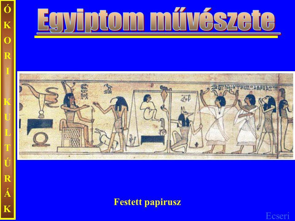 Ecseri ÓKORIKULTÚRÁKÓKORIKULTÚRÁK Festett papirusz