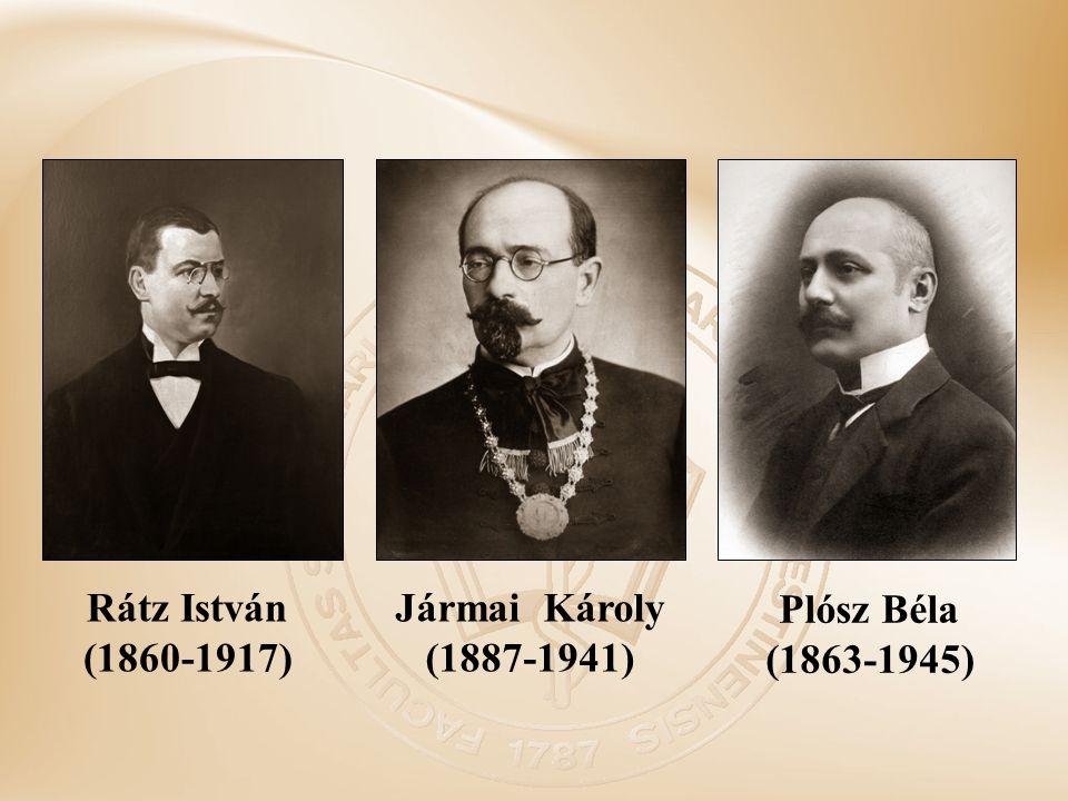 Rátz István (1860-1917) Plósz Béla (1863-1945) Jármai Károly (1887-1941)