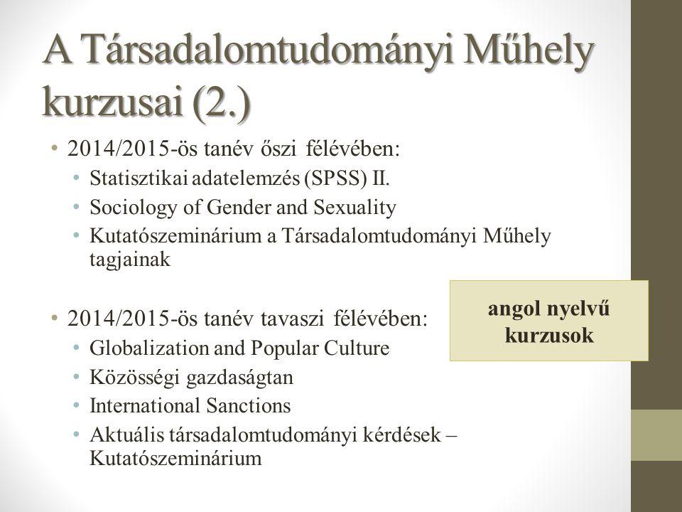 A Társadalomtudományi Műhely kurzusai (2.) 2014/2015-ös tanév őszi félévében: Statisztikai adatelemzés (SPSS) II.